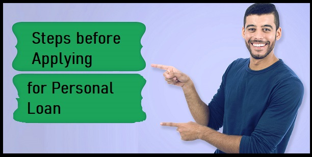Steps before Applying for Personal Loan