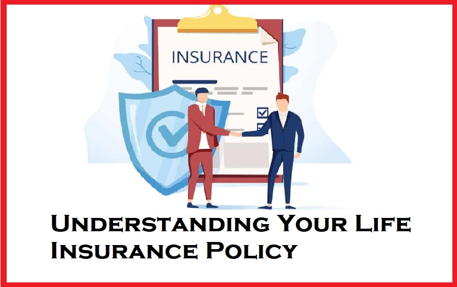 Understanding Your Life Insurance Policy