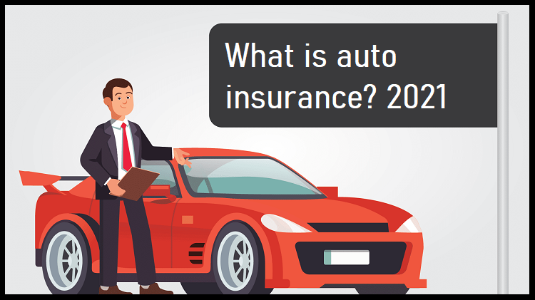 What is auto insurance? 2021