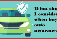 What should I consider when buying auto insurance?